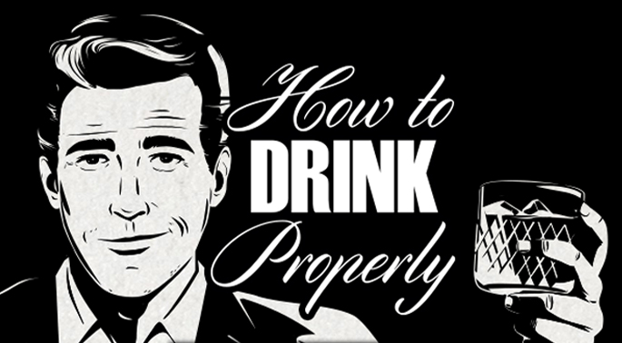 How to drink propery